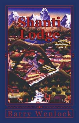 Shanti Lodge (Paperback): Barry Wenlock