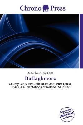 Ballaghmore (Paperback): Pollux Variste Kjeld