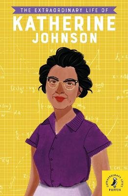 The Extraordinary Life of Katherine Johnson (Paperback): Puffin
