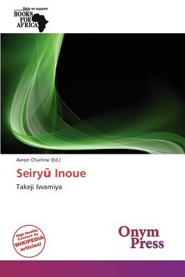 Seiry Inoue (Paperback): Aeron Charline