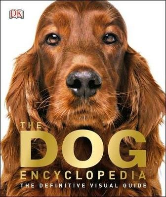 The Dog Encyclopedia (Hardcover): Dk