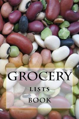 Grocery Lists Book - Stay Organized (11 Items or Less) (Paperback): R.J. Foster, Richard B Foster