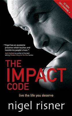The Impact Code: Live the Life You Deserve (Electronic book text): Nigel Risner