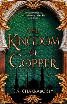 The Kingdom of Copper (Hardcover, Edition): S A Chakraborty