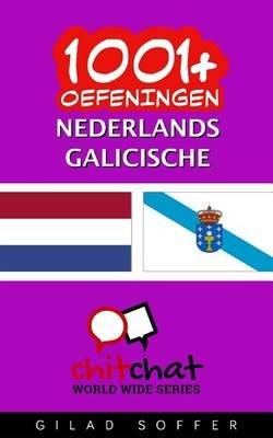 1001+ Oefeningen Nederlands - Galicische (Dutch, Paperback): Gilad Soffer