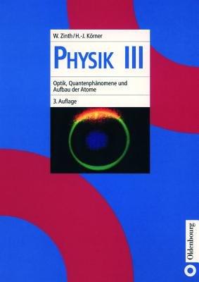 Optik, Quantenphanomene Und Aufbau Der Atome (German, Hardcover, 3rd): Wolfgang Zinth, Hans-Joachim Korner