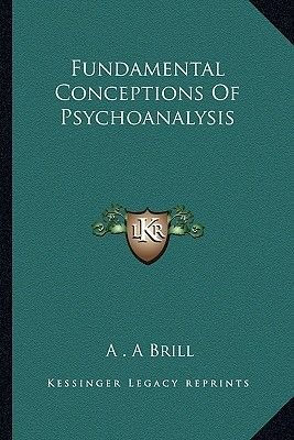 Fundamental Conceptions of Psychoanalysis (Paperback): A.A. Brill