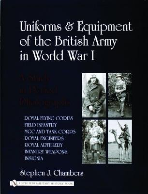Uniforms & Equipment of the British Army in World War I - A Study in Period Photographs (Hardcover, illustrated edition):...