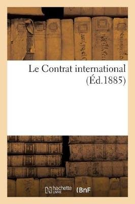 Le Contrat International (�d.1885) (French, Paperback): Sans Auteur