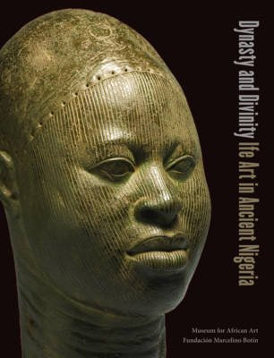 Dynasty and Divinity - Ife Art in Ancient Nigeria (Hardcover): Henry John Drewal, Enid Schildkrout
