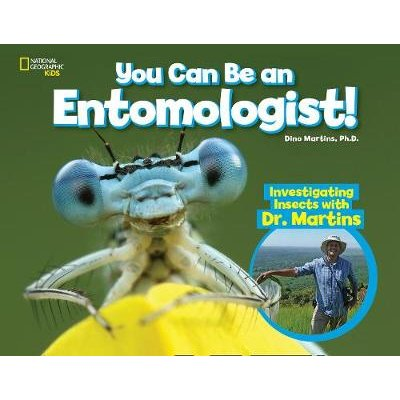 National Geogrpahic Kids : You Can Be an Entomologist! - Investigating Insects with Dr. Martins (Hardcover): National...