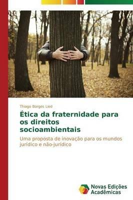 Etica Da Fraternidade Para OS Direitos Socioambientais (Portuguese, Paperback): Borges Lied Thiago