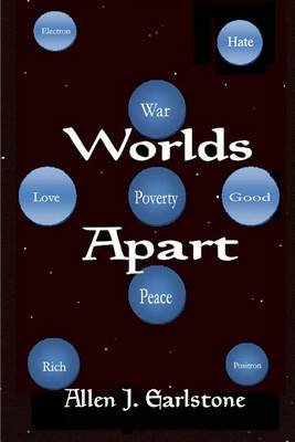 Worlds Apart - How Virtually Everyone Has Almost Everything Wrong (Abridged, Paperback, abridged edition): MR Allen J Earlstone