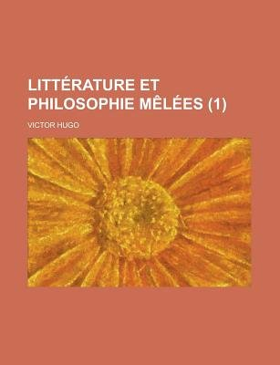 Litterature Et Philosophie Melees (1) (English, French, Paperback): Victor Hugo