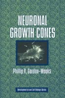 Neuronal Growth Cones (Paperback, Revised): Phillip R. Gordon-Weeks