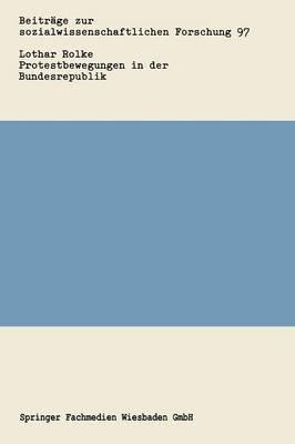 Protestbewegungen in Der Bundesrepublik - Eine Analytische Sozialgeschichte Des Politische Widerspruchs (German, Paperback,...
