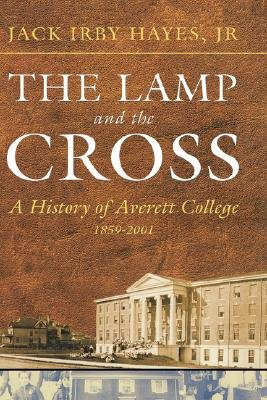 The Lamp and the Cross - Averitt (Hardcover, New): Jack Hayes