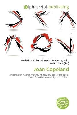 Joan Copeland (Paperback): Frederic P. Miller, Agnes F. Vandome, John McBrewster