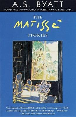 The Matisse Stories (Electronic book text): A.S. Byatt