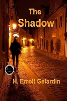 The Shadow (Paperback): H. Erroll Gelardin