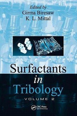 Surfactants in Tribology, v. 2 (Hardcover, New): Girma Biresaw, K.L. Mittal