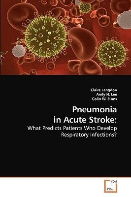 Pneumonia in Acute Stroke (Paperback): Claire Langdon, Andy H, Colin W