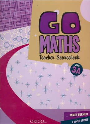 Go Maths - Teachers Sourcebook: Level 3A: Qld: GMT644Q (Paperback): James Burnett, Calvin Irons