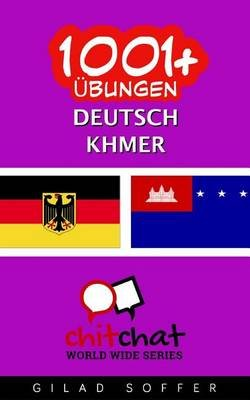 1001+ Ubungen Deutsch - Khmer (German, Paperback): Gilad Soffer