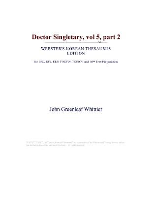 Doctor Singletary, Vol 5, Part 2 (Webster's Korean Thesaurus Edition) (Electronic book text): Inc. Icon Group International