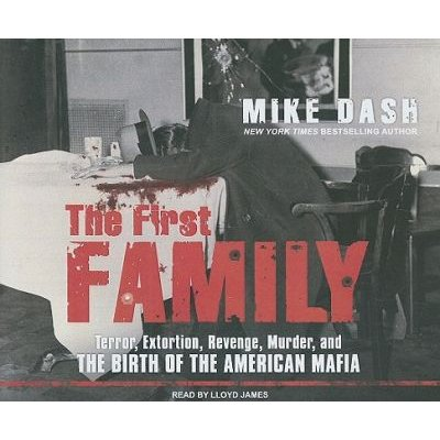 The First Family - Terror, Extortion, Revenge, Murder, and the Birth of the American Mafia (Standard format, CD, Unabridged...
