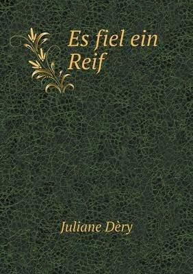 Es Fiel Ein Reif (German, Paperback): Juliane Dery