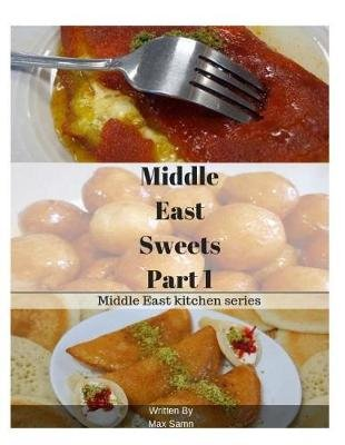 Middle East Sweets Part 1 (Paperback): Max Samn