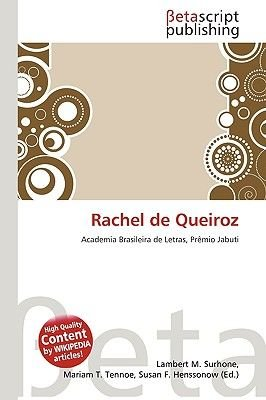 Rachel de Queiroz (Paperback): Lambert M. Surhone, Miriam T. Timpledon, Susan F. Marseken
