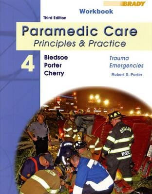 Student Workbook for Paramedic Care - Principles and Practice Volume 4: Trauma Emergencies (Paperback, 3rd Revised edition):...