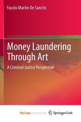 Money Laundering Through Art - A Criminal Justice Perspective (Paperback): Fausto Martin De Sanctis