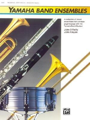 Yamaha Band Ensembles, Bk 2 - Trombone, Baritone B.C., Bassoon (Paperback): John Kinyon, John O'Reilly