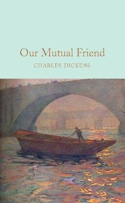 Our Mutual Friend (Hardcover): Charles Dickens