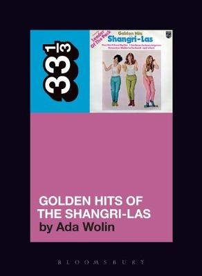 The Shangri-Las' Golden Hits of the Shangri-Las (Paperback): Ada Wolin
