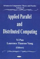 Applied Parallel & Distributed Computing (Paperback): Yi Pan, Laurence Tianruo Yang