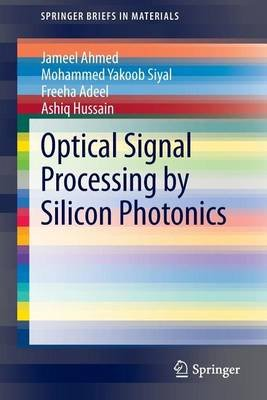 Optical Signal Processing by Silicon Photonics (Electronic book text):