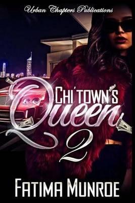 Chi'town's Queen 2 (Paperback): Fatima Munroe