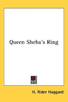 Queen Sheba's Ring (Paperback): H. Rider Haggard