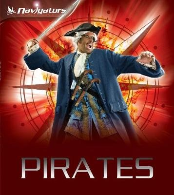 Navigators: Pirates (Paperback, Main Market Ed.): Peter Chrisp