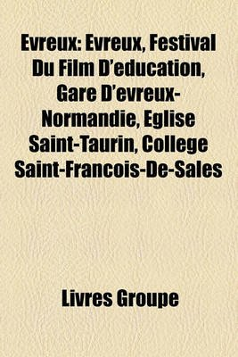 Evreux - Vreux, Festival Du Film D'Ducation, Gare D'Vreux-Normandie, Glise Saint-Taurin, Collge...
