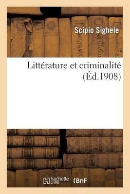 Litterature Et Criminalite (French, Paperback): Scipio Sighele