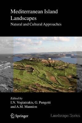 Mediterranean Island Landscapes (Paperback): Ioannis N. Vogiatzakis, Gloria Pungetti, A.M. Mannion