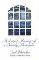 Midnight Musings of a Family Therapist (Hardcover, 1st ed): Carl Whitaker