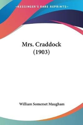 Mrs. Craddock (1903) (Paperback): W. Somerset Maugham