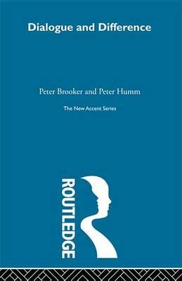 Dialogue and Difference (Electronic book text): Peter Brooker, Peter Humm