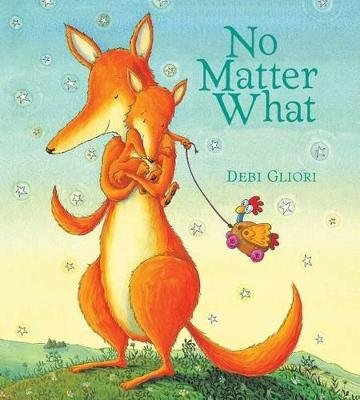 No Matter What (Board book): Debi Gliori